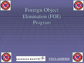 Foreign Object  Elimination (FOE) Program