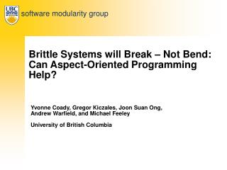 Brittle Systems will Break – Not Bend:  Can Aspect-Oriented Programming Help?
