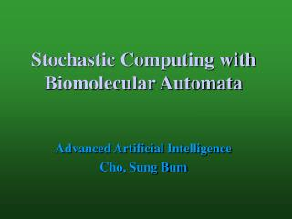 Stochastic Computing with Biomolecular Automata