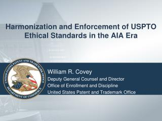 Harmonization and Enforcement of USPTO Ethical Standards in the AIA Era
