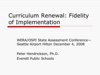 Curriculum Renewal: Fidelity of Implementation