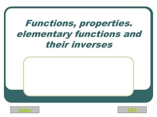 Functions, properties. elementary functions and their inverses