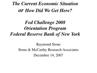 Raymond Stone Stone & McCarthy Research Associates December 14, 2007