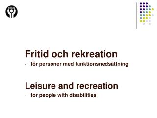 Fritid och rekreation för personer med funktionsnedsättning Leisure and recreation