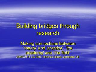 Building bridges through research