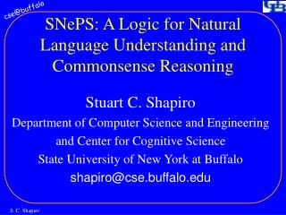 SNePS: A Logic for Natural Language Understanding and Commonsense Reasoning