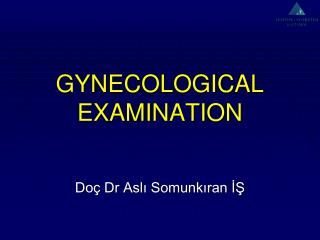 GYNECOLOGICAL EXAM INATION
