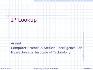 IP Lookup Arvind  Computer Science & Artificial Intelligence Lab