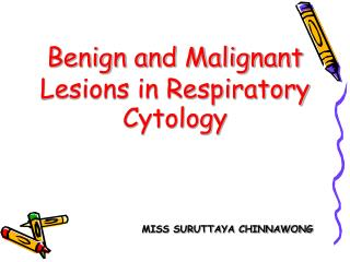 Benign and Malignant Lesions in Respiratory Cytology
