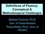 Definitions of Fluency:  Conceptual  Methodological Challenges
