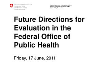 Future Directions for Evaluation in the Federal Office of Public Health