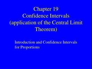Chapter 19 Confidence Intervals (application of the Central Limit Theorem)