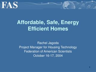 Affordable, Safe, Energy Efficient Homes