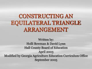 CONSTRUCTING AN EQUILATERAL TRIANGLE ARRANGEMENT