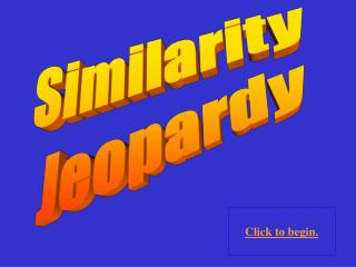 Similarity  Jeopardy