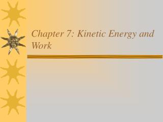Chapter 7: Kinetic Energy and Work