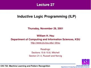 Thursday, November 29, 2001 William H. Hsu Department of Computing and Information Sciences, KSU