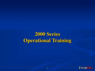 2000 Series Operational Training