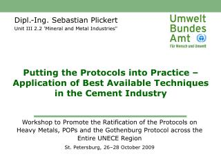 Dipl.-Ing. Sebastian Plickert Unit III 2.2 'Mineral and Metal Industries""