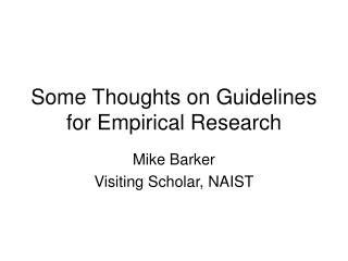 Some Thoughts on Guidelines for Empirical Research