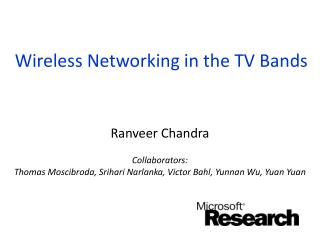 Wireless Networking in the TV Bands