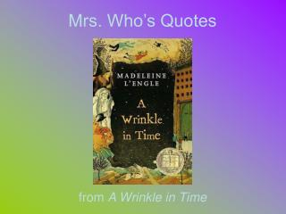 Mrs. Who's Quotes