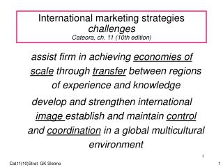 International marketing strategies  challenges Cateora, ch. 11 (10th edition)