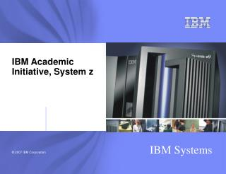 IBM Academic  Initiative, System z