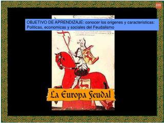 OBJETIVO DE APRENDIZAJE: conocer los origenes y caracteristicas: