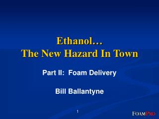 Ethanol… The New Hazard In Town