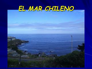 EL MAR CHILENO