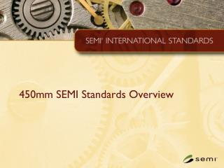 450mm SEMI Standards Overview