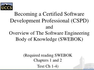 Becoming a Certified Software Development Professional (CSPD) and Overview of The Software Engineering Body of Knowledge