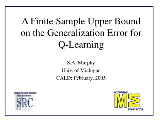 A Finite Sample Upper Bound on the Generalization Error for Q-Learning