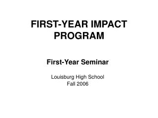 FIRST-YEAR IMPACT PROGRAM
