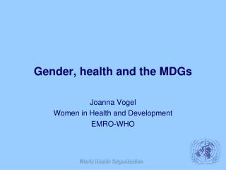Gender, health and the MDGs