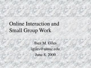 Online Interaction and  Small Group Work
