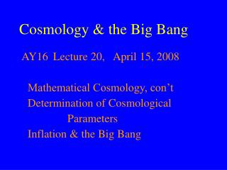 Cosmology & the Big Bang