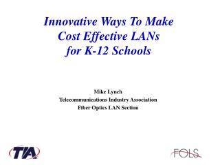 Innovative Ways To Make  Cost Effective LANs  for K-12 Schools