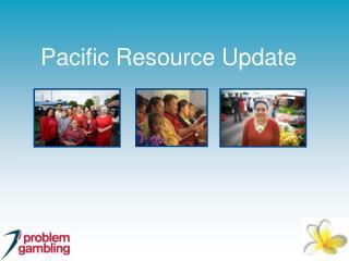 Pacific Resource Update