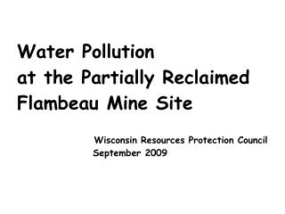 Background Information on the Flambeau Mine