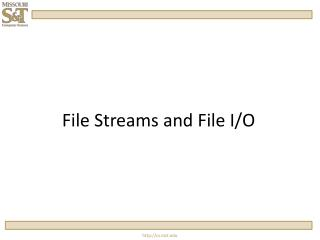 File Streams and File I/O