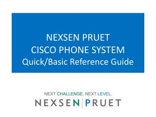 NEXSEN PRUET CISCO PHONE SYSTEM Quick/Basic Reference Guide