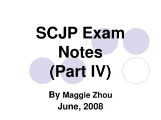 SCJP Exam Notes (Part IV)