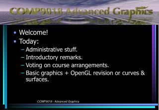 Welcome! Today:  Administrative stuff. Introductory remarks.  Voting on course arrangements.