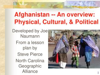 Afghanistan -- An overview: Physical, Cultural, & Political