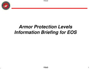 Armor Protection Levels Information Briefing for EOS