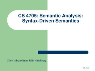 CS 4705: Semantic Analysis: Syntax-Driven Semantics