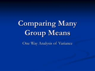 Comparing Many Group Means