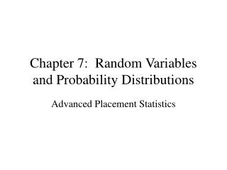 Chapter 7:  Random Variables and Probability Distributions
